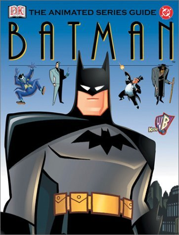 Dc Animated Series Guide Batman by Dorling Kindersley (June 24,2003)