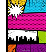 Blank Comic Book: Draw Your Own Comics | 100 Variety Comic Strip Pages | Art and Drawing for Kids | Colors