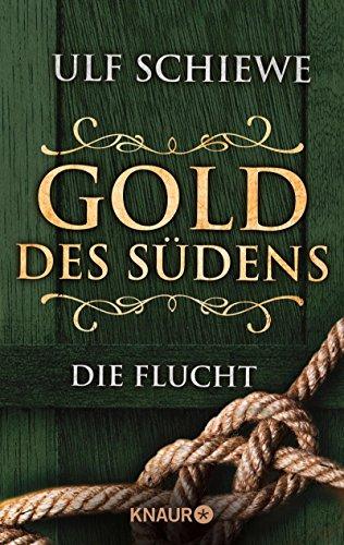 Buchseite und Rezensionen zu 'Gold des Südens 1: Die Flucht (KNAUR eRIGINALS)' von Ulf Schiewe