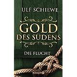 Gold des Südens 1: Die Flucht (KNAUR eRIGINALS)