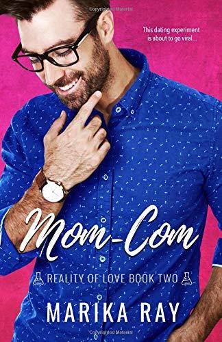 Mom-Com (Reality of Love, Band 2)