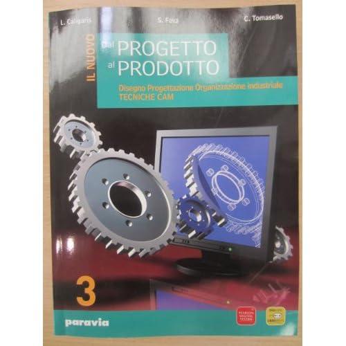 Nuovo Dal Progetto Al Prodotto. Per Gli Ist. Tecnici Industriali. Con Espansione Online: 3