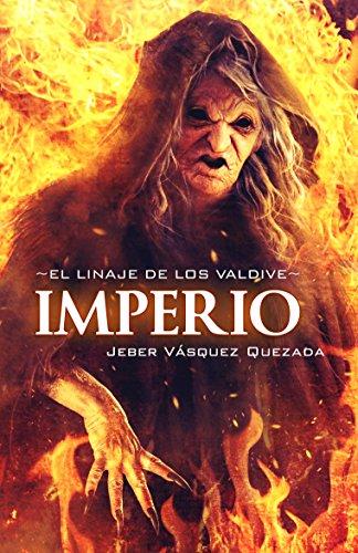 Imperio (El Linaje de los Valdive Vol. 2) por Jeber Vásquez Quezada