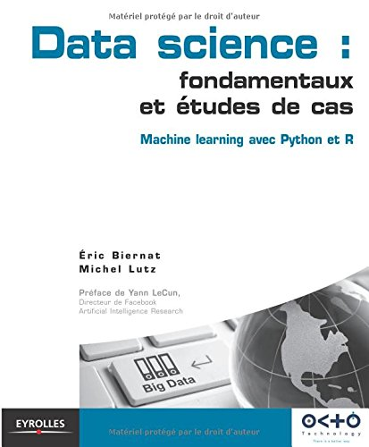 Data science : fondamentaux et études de cas : Machine learning avec Python et R par Eric Biernat, Michel Lutz