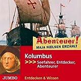 Abenteuer! Maja Nielsen Erzählt: Kolumbus,Entdeck -