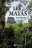 Les Mayas - Grandeur et chute d'une civilisation