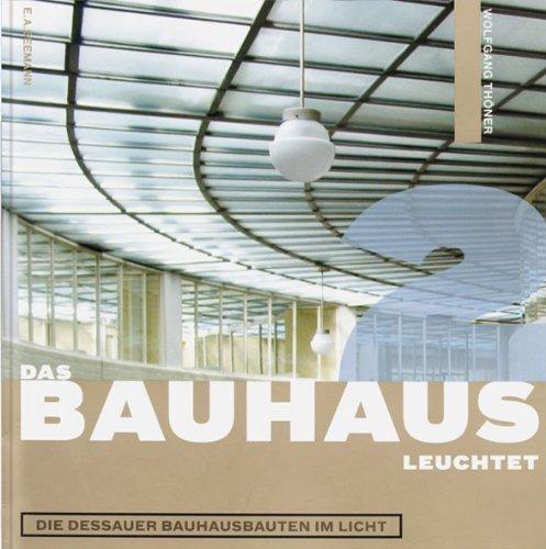 The Bauhaus Shines: The Dessau Bauhaus B...