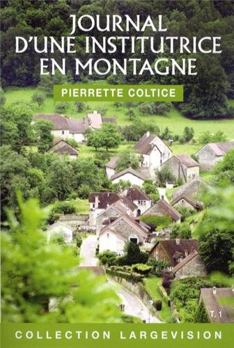 Journal d'une institutrice en montagne (1936-1945) : Tome 1