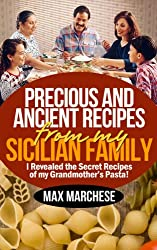 Precious and Ancient Recipes From My Sicilian Family (English Edition)