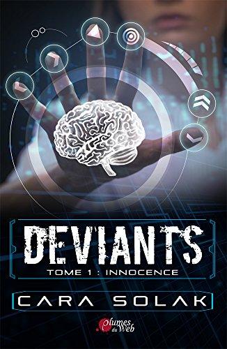 Déviants Tome 1 : Innocence - Cara Solak