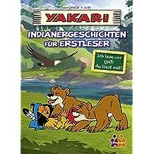 Yakari. Indianergeschichten für Erstleser