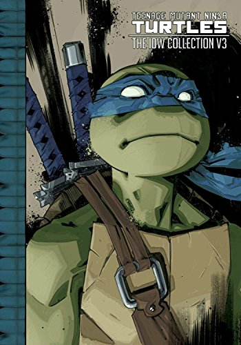 Teenage Mutant Ninja Turtles: The IDW Collection Volume 3 (TMNT IDW Collection, Band 3)