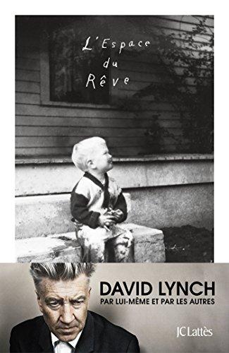 L'espace du rêve par David Lynch