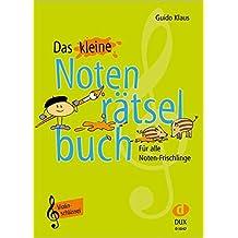 Das kleine Notenrätselbuch: Violinschlüssel - Für alle Noten-Frischlinge