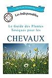 Le guide des plantes toxiques pour les chevaux (Les indispensables t. 1) - Format Kindle - 10,44 €
