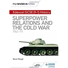 My Revision Notes: Edexcel GCSE (9-1) History: Superpower relations and the Cold War, 1941–91 (Hodder GCSE History for Edexcel)