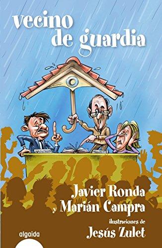 Vecino de guardia por Marian ; Ronda, Javier Campra