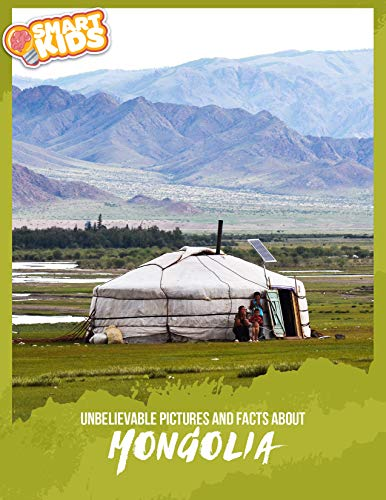 Unbelievable Pictures and Facts About Mongolia (English Edition)