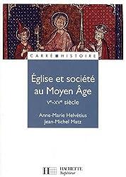 Eglise et société au Moyen Age (Ve-XVe siècle)