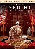 Les Reines de sang - Tseu Hi, la Dame dragon T1