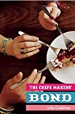 The Crepe Makers' Bond by Julie Crabtree (2011-05-10)