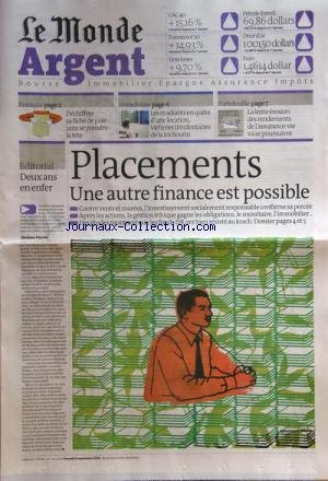 MONDE ARGENT (LE) [No 20103] du 12/09/2009 - PLACEMENTS - UNE AUTRE FINANCE EST POSSIBLE - 2 ANS EN ENFER PAR PORIER - DECHIFFRER SA FICHE DE PAIE SANS SE PRENDRE LA TETE - LES ETUDIANTS EN QUETE D'UNE LOCATION - VICTIMES INVOLONTAIRES DE LA LOI BOUTIN - LA LENTE EROSION DES RENDEMENTS DE L'ASSURANCE-VIE VA SE POURSUIVRE