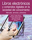 Libros electrónicos y contenidos digitales en la sociedad del conocimiento: Mercado, servicios y...