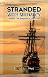 Stranded With Mr Darcy: A Pride and Prejudice Variation Romance