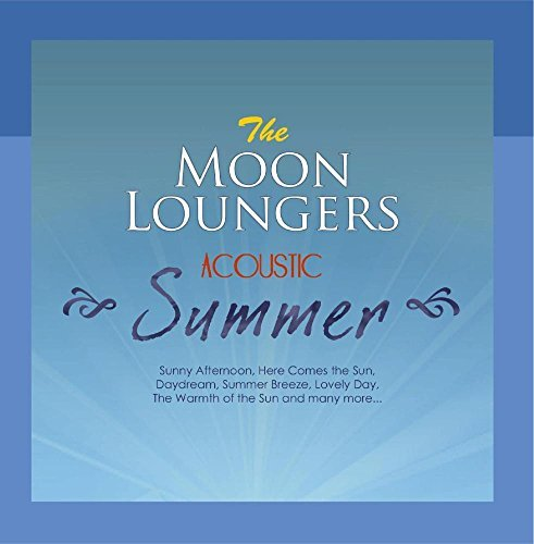 Acoustic Covers - Summer by The Moon Loungers