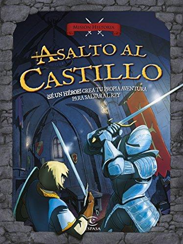 Asalto al castillo: ¡Sé un héroe! Crea tu propia aventura para salvar al rey (Mision Historia)