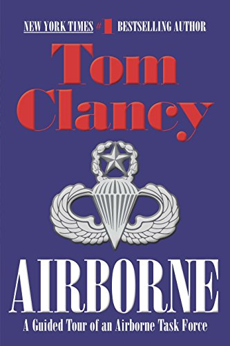 Airborne: A Guided Tour of an Airborne Task Force (Tom Clancy's Military Referenc, Band 5) (Militärische Us-air-force-kinder)