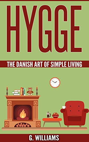 Hygge: The Danish Art of Simple Living (English Edition) eBook: G ...
