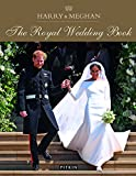 Harry & Meghan: The Royal Wedding Book