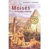 Moises, el faraon rebelde: 443/4 (Best Seller)