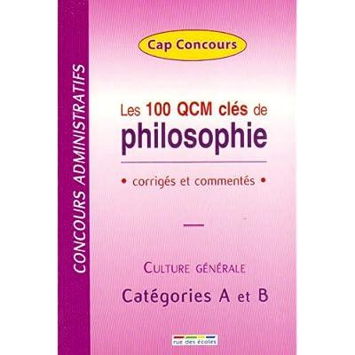 Les 100 QCM clés de philosophie : Corrigés et commentés