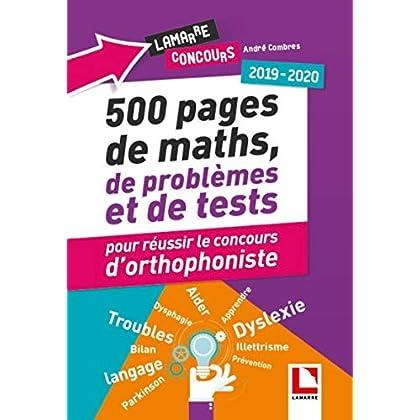 500 pages de maths, de problèmes et de tests pour réussir le concours d'orthophoniste: 2019-2020