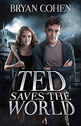 Ted Saves the World (Book 1)