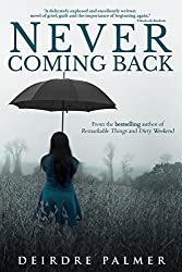 Never Coming Back: A Captivating Tale of Loss, New Beginnings and Love Rediscovered