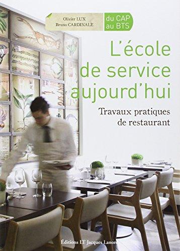 L'cole de service aujourd'hui : Travaux pratiques de restaurant