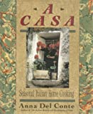 A Casa: Seasonal Italian Home Cooking by Anna Del Conte (1992-09-01)