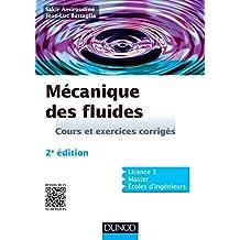 Mécanique des fluides - 2e édition: Cours et exercices corrigés