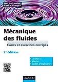 Mécanique des fluides - Cours et exercices corrigés - Dunod - 02/04/2014