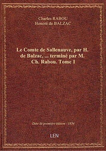 Le Comte deSallenauve,parH. deBalzac, termin parM.Ch. Rabou. Tome 1