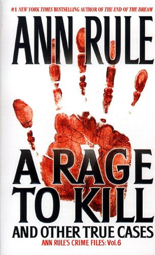 eBooks Best Sellers Free Download A RAGE TO KILL (TRUE CRIME FILES S.)