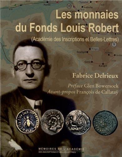 Les monnaies du Fonds Louis Robert (Académie des Inscriptions et Belles-Lettres) par Fabrice Delrieux