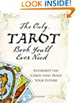 The Only Tarot Book You'll Ever Need:...
