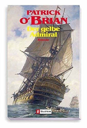 Preisvergleich Produktbild Der gelbe Admiral: Roman (Ein Jack-Aubrey-Roman, Band 18)