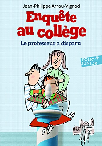 Enquête au collège, 1:Le professeur a disparu par Jean-Philippe Arrou-Vignod