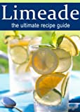 Limeade :The Ultimate Recipe Guide - Over 30 Delicious & Best Selling Recipes (English Edition)