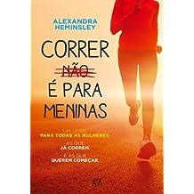 Correr Não é Para Meninas (Portuguese Edition)